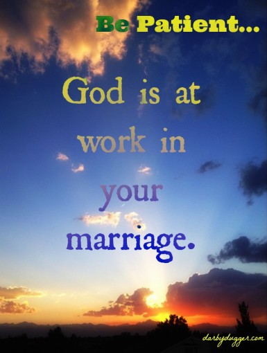 Be Patient: God is at work in Your marriage.