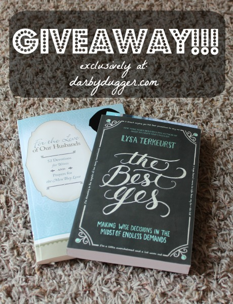 Enter to win an autographed copy of Lysa TerKeurst's newest book, The Best Yes. Along with an autographed copy of For the Love of Our Husbands by Darby Dugger!