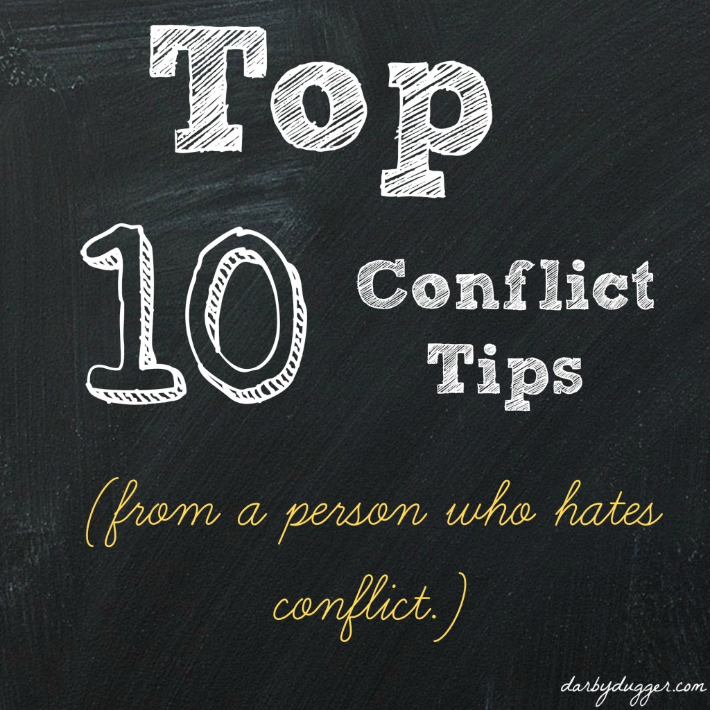 top ten conflict tips (from someone who doesn't like conflict)