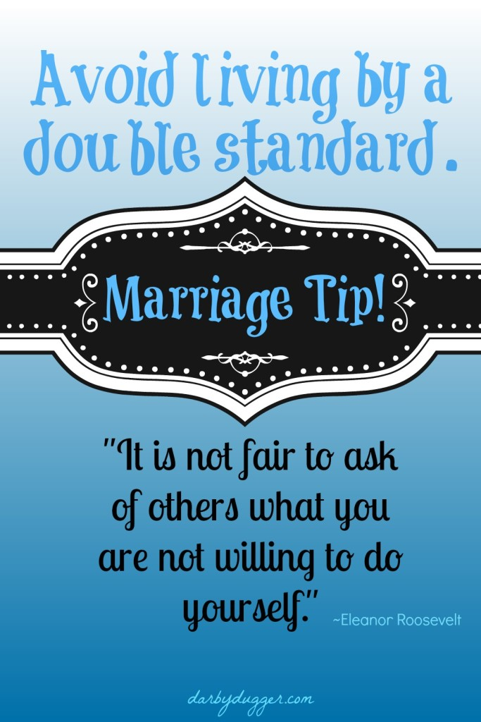 Avoid living by a double standard. Darbydugger.com
