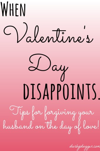 When Valentine's Day Disappoints. Tips for forgiving your husband on the day of love. Darby Dugger