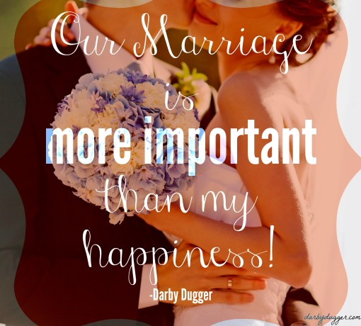 My marriage is more important than my happiness! Darby dugger