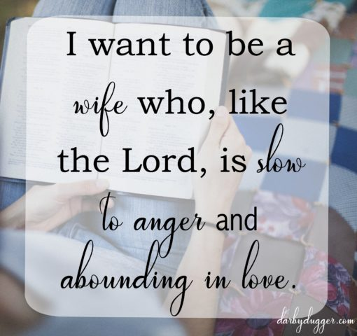 slow to anger and abounding in love. Darby Dugger