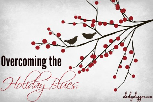 Overcoming the holiday blues by darby dugger