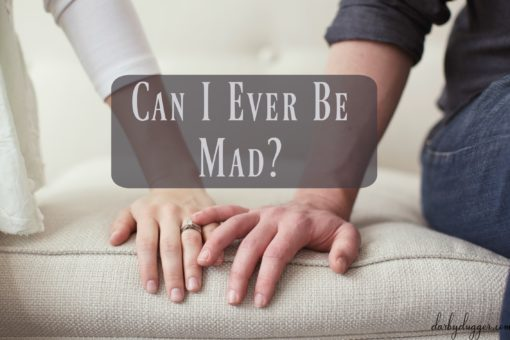can I ever be mad? Discussing anger in marriage.