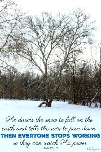 He directs the snow to fall on the earth and tells the rain to pour down.